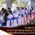 Lễ tham quan và bốc thăm trúng thưởng tại dự án VietSing Phú Chánh 25 04 2021