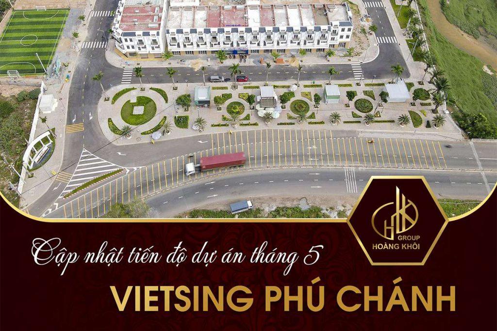Cập nhật tiến độ dự án VietSing Phú Chánh thang 5