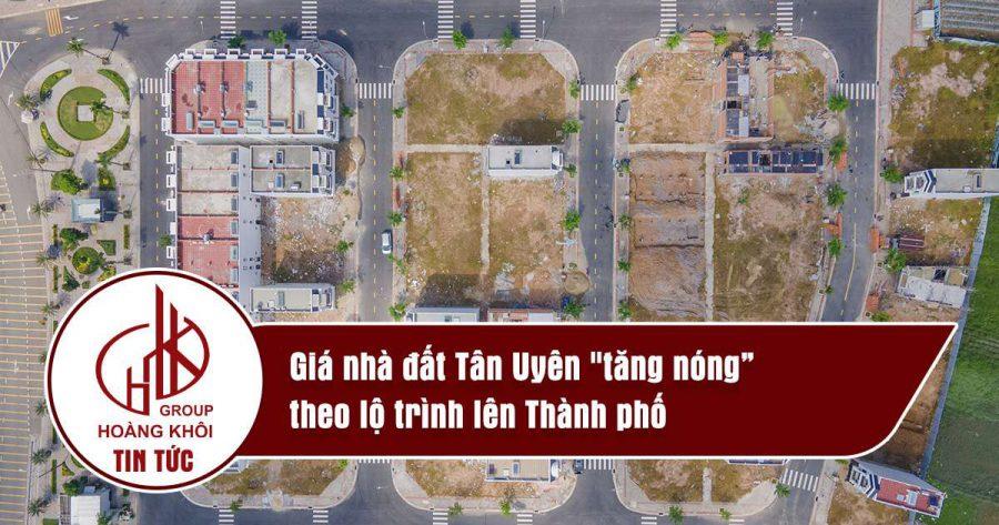 Giá nhà đất Tân Uyên tăng nóng theo lộ trình lên Thành phố
